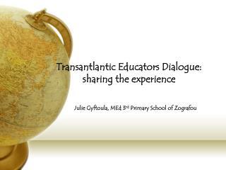 Transantlantic Educators Dialogue: sharing the experience