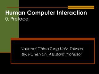 Human Computer Interaction 0. Preface