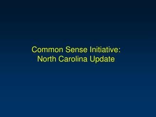Common Sense Initiative:  North Carolina Update