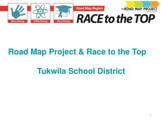 Road Map Project & Race to the Top Tukwila School District