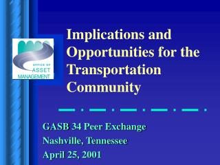 GASB 34 Peer Exchange Nashville, Tennessee April 25, 2001