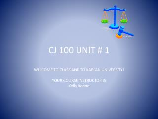 CJ 100 UNIT # 1