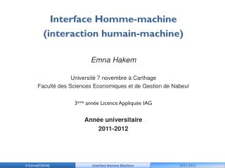 Interface Homme-machine (interaction humain-machine) Emna Hakem