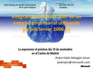 Integración de MOSS 2007 en un entorno empresarial utilizando BizTalk Server 2006 R2