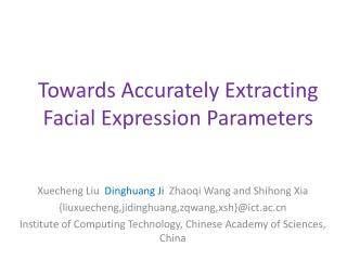 Towards Accurately Extracting Facial Expression Parameters