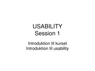 USABILITY Session 1