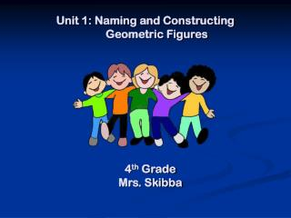 Unit 1: Naming and Constructing          Geometric Figures