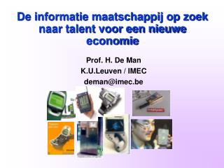 De informatie maatschappij op zoek naar talent voor een nieuwe economie