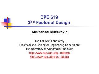 CPE 619 2k-p Factorial Design