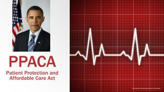 PPACA Patient Protection and Affordable Care Act