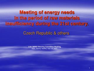 Meeting of energy needs in the period of raw materials insufficiency during the 21st century.