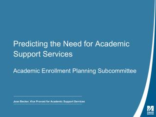 Predicting the Need for Academic Support Services