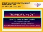 Trombofili Tanimi : Tromboza          Egilim