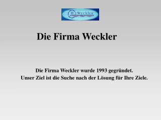 Die Firma Weckler
