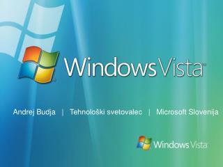 A ndrej Budja    |    Tehnološki svetovalec    |   Microsoft  Slovenija