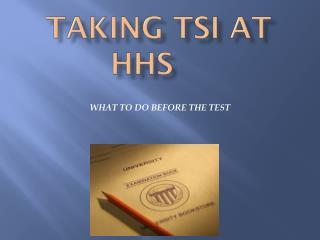 TAKING TSI AT HHS
