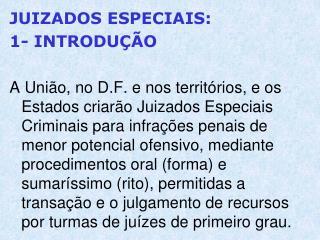 JUIZADOS ESPECIAIS:  1- INTRODUÇÃO