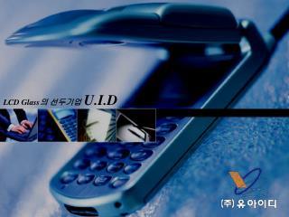 LCD Glass ? ???? U.I.D