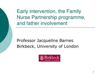 Early intervention, the Family Nurse Partnership programme, and father involvement