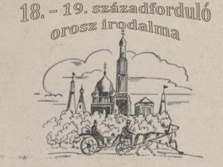 18. – 19. századforduló orosz irodalma