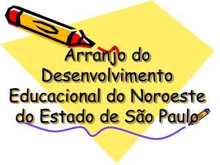 Arranjo do Desenvolvimento Educacional do Noroeste do Estado de São Paulo