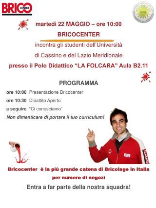martedì 22 MAGGIO – ore 10:00 BRICOCENTER incontra gli studenti dell'Università