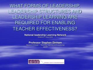 National leadership Learning Network Adelaide 27 th  August 2008 Professor Stephen Dinham