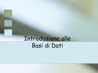 Introduzione alle Basi di Dati