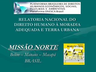 RELATORIA NACIONAL DO  DIREITO HUMANO � MORADIA ADEQUADA E TERRA URBANA