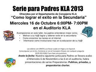 Serie para  Padres KLA 2013   Ofrecidos por  el  Departamento  de  Consejeria  KLA