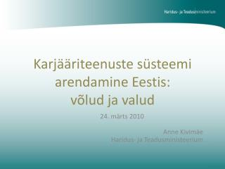 Karj��riteenuste s�steemi arendamine Eestis: v�lud ja valud