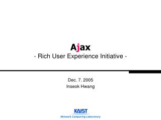 Ajax - Rich User Experience Initiative -