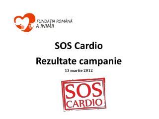 SOS Cardio Rezultate campanie 13 martie 2012