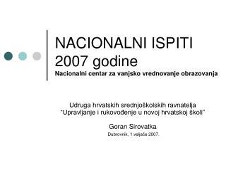 NACIONALNI ISPITI 2007 godine Nacionalni centar za vanjsko vrednovanje obrazovanja