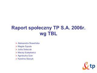 Raport społeczny TP S.A. 2006r. wg TBL