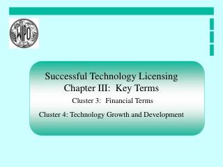 Successful Technology Licensing Chapter III:  Key Terms Cluster 3:  Financial Terms