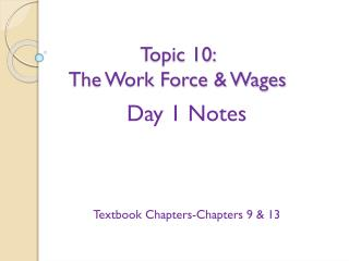 Topic 10:   The  Work Force & Wages