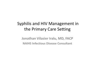 Syphilis and HIV Management in the Primary Care Setting