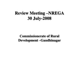 Review Meeting �NREGA 30 July-2008