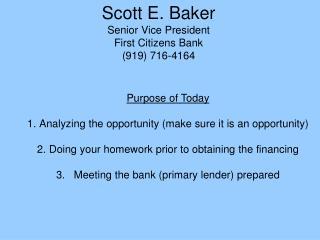 Scott E. Baker Senior Vice President First Citizens Bank (919) 716-4164