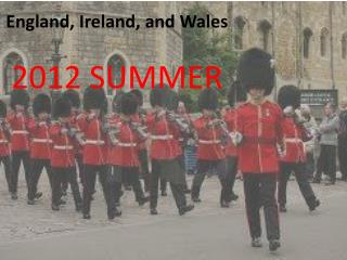 England, Ireland, and Wales 2012 SUMMER