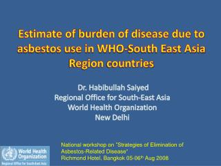Estimate of  burden of disease due to asbestos use in WHO-South East Asia Region  countries