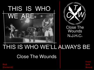 Close The Wounds N X J X H X C X