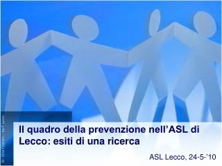 Il quadro della prevenzione nell'ASL di Lecco: esiti di una ricerca