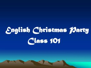 English Christmas Party          Class 101