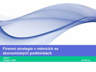 Firemní strategie v měnících se  ekonomických podmínkách