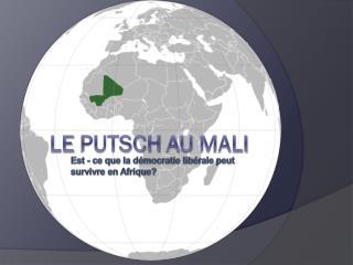 Le  PutSch  au  Mali