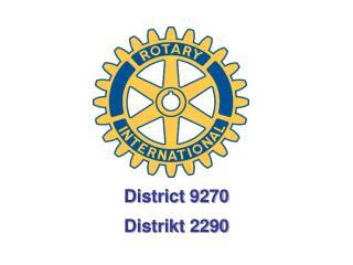 District 9270 Distrikt 2290
