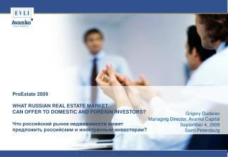 ProEstate 2009 WHAT RUSSIAN REAL ESTATE MARKET  CAN OFFER TO DOMESTIC AND FOREIGN INVESTORS?