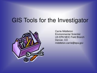 GIS Tools for the Investigator